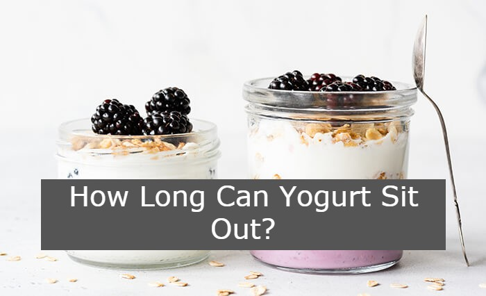 How Long Can Yogurt Sit Out