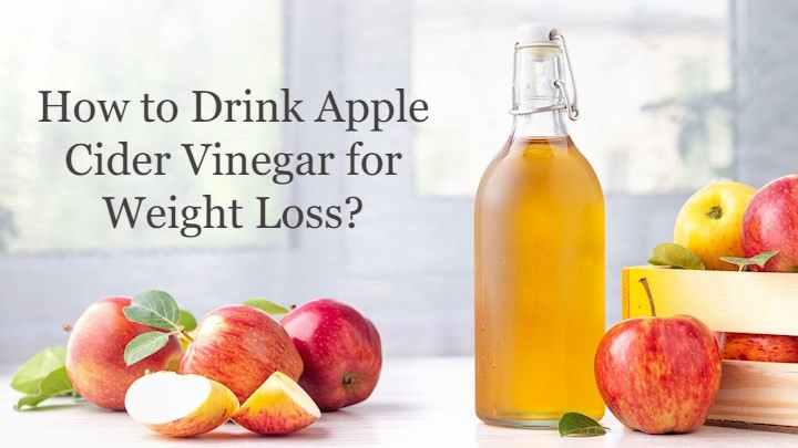 How to Drink Apple Cider Vinegar for Weight Loss?